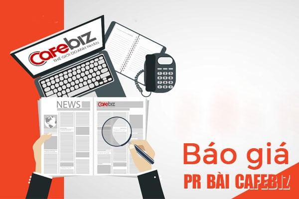 Bảng báo giá đăng bài PR trên báo điện tử Cafebiz.vn mới nhất